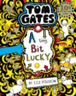 Tom Gates 7 : A Tiny Bit Lucky - eBook