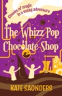 The Whizz Pop Chocolate Shop - eBook