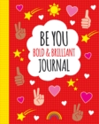 Be You: Bold and Brilliant Journal - Book