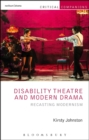 Disability Theatre and Modern Drama : Recasting Modernism