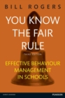 You Know the Fair Rule : Strategies for positive and effective behaviour management and discipline in schools