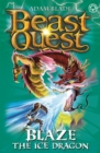 Beast Quest: Blaze the Ice Dragon : Series 4 Book 5 - Book