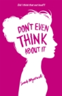 Don't Even Think About It : Book 1
