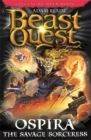 Beast Quest: Ospira the Savage Sorceress : Special 22 - Book