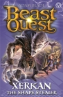 Beast Quest: Xerkan the Shape Stealer : Series 23 Book 4 - Book