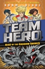Team Hero: Rise of the Shadow Snakes : Series 2 Book 4 - Book