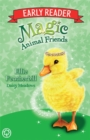 Magic Animal Friends Early Reader: Ellie Featherbill : Book 3
