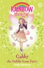 Rainbow Magic: Gabby the Bubble Gum Fairy : The Candy Land Fairies Book 2