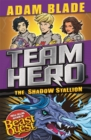 Team Hero: The Shadow Stallion : Series 3, Book 2 - Book