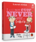 Charlie and Lola: I Will Not Ever Never Eat A Tomato : Board Book