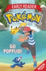 The Official Pokemon Early Reader: Go Popplio! : Book 5 - Book