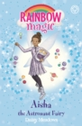 Rainbow Magic: Aisha the Astronaut Fairy : The Discovery Fairies Book 1