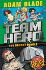 Team Hero: The Secret Jungle : Series 4 Book 1