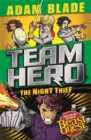 Team Hero: The Night Thief : Series 4 Book 3