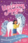 Unicorn Magic: Shimmerbreeze and the Sky Spell : Series 1 Book 2