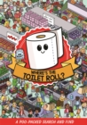 Where's the Toilet Roll? : A Poo Packed Search and Find - Book
