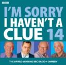 I'm Sorry I Haven't A Clue : Volume 14