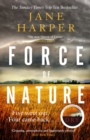 Force of Nature : by the author of the Sunday Times top ten bestseller, The Dry