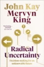 Radical Uncertainty : Decision-making for an unknowable future - Book