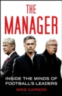 The Manager : Inside the Minds of Football's Leaders