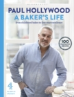 A Baker's Life : 100 fantastic recipes, from childhood bakes to five-star excellence - Book