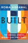Built : The Hidden Stories Behind our Structures - Book