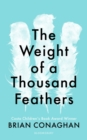The Weight of a Thousand Feathers - Book