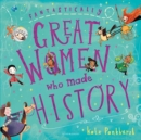 Fantastically Great Women Who Made History - Book
