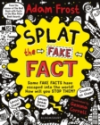 Splat the Fake Fact! : Doodle on them, laser beam them, lasso them - Book