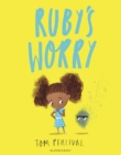 Ruby s Worry : A Big Bright Feelings Book