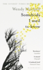 Somebody I Used to Know : A Richard and Judy Book Club Pick 2019 - Book