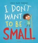 I Don't Want to be Small - Book