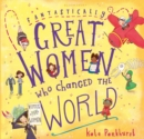 Fantastically Great Women Who Changed The World : Gift Edition - Book