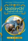 Quidditch Through the Ages : Large Print Dyslexia Edition