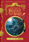 The Tales of Beedle the Bard : Large Print Dyslexia Edition