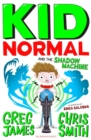 Kid Normal and the Shadow Machine - Book