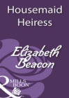 Housemaid Heiress (Mills & Boon Historical)
