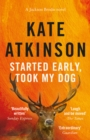Started Early, Took My Dog : (Jackson Brodie) - eBook