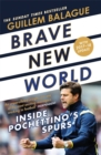 Brave New World : Inside Pochettino's Spurs - Book
