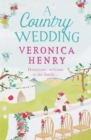 A Country Wedding : Book 3 in the Honeycote series