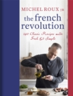 The French Revolution : 140 Classic Recipes made Fresh & Simple - Book