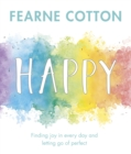 Happy : Finding joy in every day and letting go of perfect - eBook