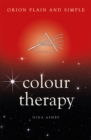 Colour Therapy, Orion Plain and Simple
