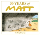 30 Years of Matt : The best of the best - brilliant cartoons from the genius, award-winning Matt. - Book