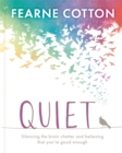 Quiet : Learning to silence the brain chatter and believing that you're good enough - Book