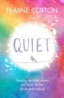 Quiet : Learning to silence the brain chatter and believing that you re good enough - eBook