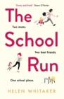 The School Run : The perfect summer read for mums in 2019 - Book