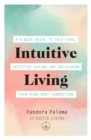 Intuitive Living : A 6-week guide to self-love, intuitive eating and reclaiming your mind-body connection - Book