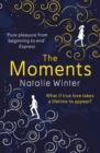 The Moments : The most emotional and uplifting novel you'll read this summer
