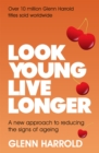 Look Young, Live Longer : A new approach to reducing the signs of ageing
